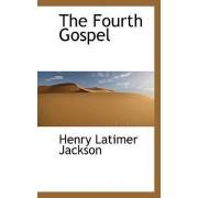 The Fourth Gospel by Henry Latimer Jackson