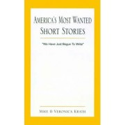 America's Most Wanted Short Stories by Mike Krath