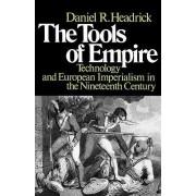 The Tools of Empire by Daniel R. Headrick