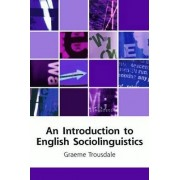 An Introduction to English Sociolinguistics by Graeme Trousdale