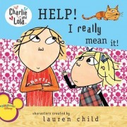 Help! I Really Mean It! by Lauren Child