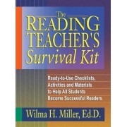 The Reading Teacher's Survival Kit by Wilma H. Miller
