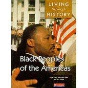 Living Through History: Core Book. Black Peoples of the Americas by Nigel Kelly