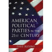 Encyclopedia of American Political Parties in the 21st Century by David Blevins