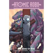 Atomic Robo: Atomic Robo and the Ring of Fire Volume 10 by Brian Clevinger