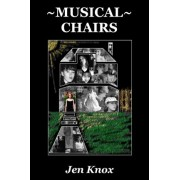 Musical Chairs by Jen Knox