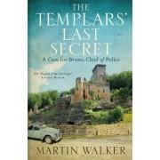 The Templars' Last Secret: Bruno, Chief of Police No. 10 by Martin Walker