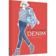 50 Ways to Wear Denim by Lauren Friedman