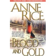 Blood and Gold by Professor Anne Rice