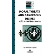 Moral Threats and Dangerous Desires by Deborah Lupton