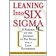 Leaning into Six Sigma by Barbara Wheat