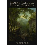 Moral Value and Human Diversity by Robert Audi