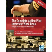 The Complete Airline Pilot Interview Work Book by MS Sasha Robinson