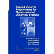Applied Dynamic Programming for Optimization of Dynamical Systems by Rush D. Robinett