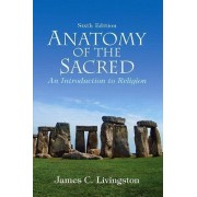 Anatomy of the Sacred by James Livingston