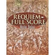 Requiem in Full Score by Hector Berlioz