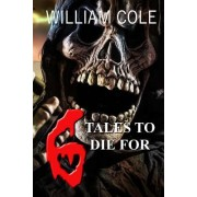 6 Tales to Die for