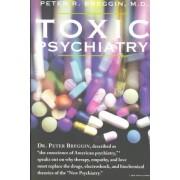 Toxic Psychiatry by Peter Roger Breggin