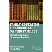Family Education For Business-Owning Families by Amy M. Schuman
