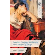 Emotions, Language and Identity on the Margins of Europe by Kyra Giorgi