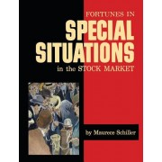 Fortunes in Special Situations in the Stock Market