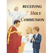 Receiving Holy Communion by Reverend Lawrence G Lovasik