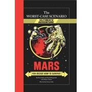 Worst-case Scenario Ultimate Adventure No2: Mars! by David Borgenicht