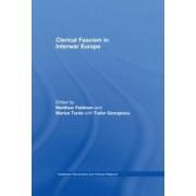 Clerical Fascism in Interwar Europe by Matthew Feldman