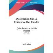 Dissertation Sur La Resistance Des Fluides by Jacob Adam