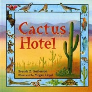 Cactus Hotel by Brenda Z Guiberson