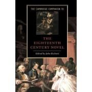 The Cambridge Companion to the Eighteenth-Century Novel by John J. Richetti