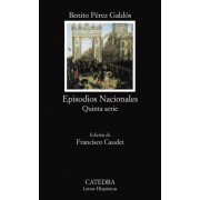 Episodios nacionales: Quinta Serie / National Episodes: Fifth Series by Benito Perez Galdos