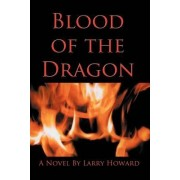 Blood of the Dragon by Larry Howard