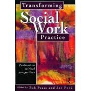 Transforming Social Work Practice by Bob Pease