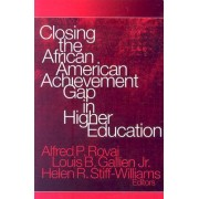 Closing the African American Achievement Gap in Higher Education by Alfred P. Rovai