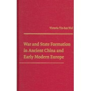 War and State Formation in Ancient China and Early Modern Europe by Victoria Tin Hui