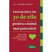 Programul de 30 de zile pentru o inima mai puternica - Steven Masley