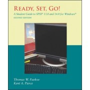 Ready, Set, Go! A Student Guide to SPSS (R) 13.0 and 14.0 for Windows (R) by Thomas Pavkov