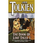 The Book of Lost Tales Part 1 by J R R Tolkien
