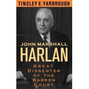 John Marshall Harlan by Arts and Sciences Distinguished Professor Department of Political Science Tinsley E Yarbrough