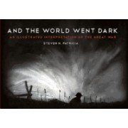 And the World Went Dark: An Illustrated Interpretation of the Great War