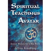 Spiritual Teachings of the Avatar by Jeffrey Armstrong