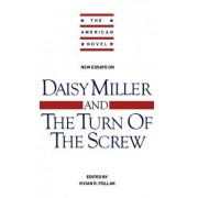 New Essays on Daisy Miller and The Turn of the Screw by Vivian R. Pollak