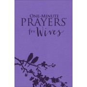 One-Minute Prayers(r) for Wives
