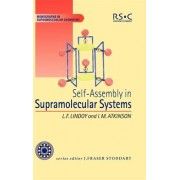Self-assembly in Supramolecular Systems by Ian M. Atkinson