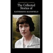 The Collected Short Stories of Katherine Mansfield by Katherine Mansfield
