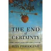 The End of Certainty by Ilya Prigogine