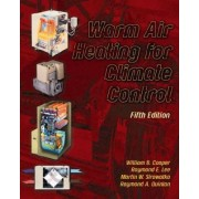 Warm Air Heating for Climate Control by William B. Cooper