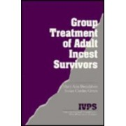 Group Treatment of Adult Incest Survivors by Mary Ann Donaldson