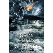 Gods, Genes and Climate: An Alternative History of the Last 100,000 Years.
